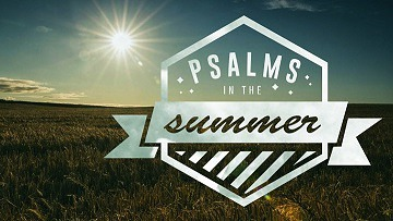 Psalms in the Summer